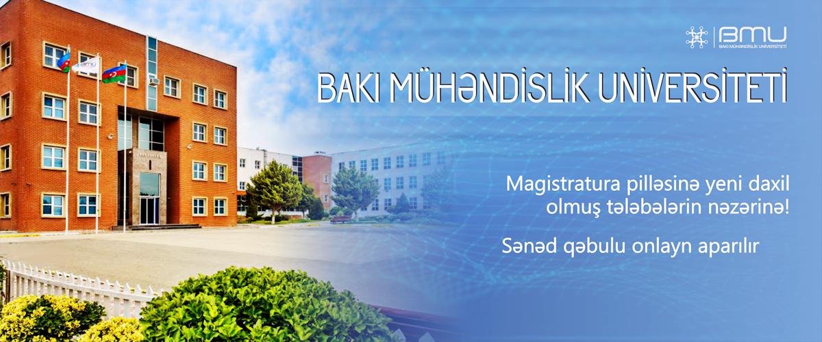 Bakı Mühəndislik Universitetinin magistratura pilləsinə daxil olmuş bakalavrların nəzərinə!